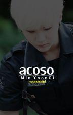 Acoso «yoongi» by bxrnthw