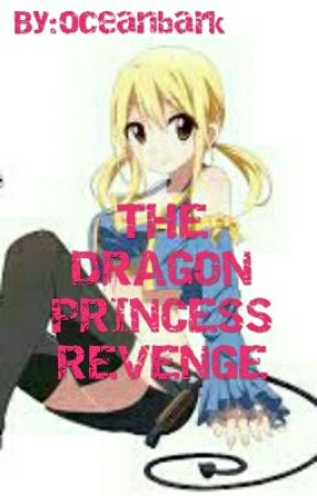 The Dragon Princess Revenge♈♉♊♋♌♍♎♏♐♑♒♓⛎〰❓❕⏳⌛⏰ by luviafujushi