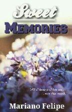 Sweet Memories (One Shot Story) by MarianoFelipe