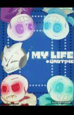 M Y  L I F E by _BadTime_