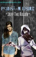 ~Jeff The Killer~ Prinsa-n iubire by Nicoleta003