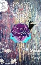 You Complete Me by AdellaAnwary