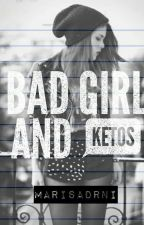 Bad Girl And Ketos by adriani03