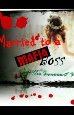 Married To A Mafia Boss(The Innocent Wife) by quennakey
