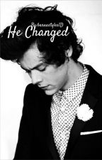 | He Changed | by baraastyles1D