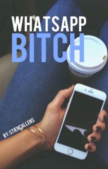 Whatsapp bitch!