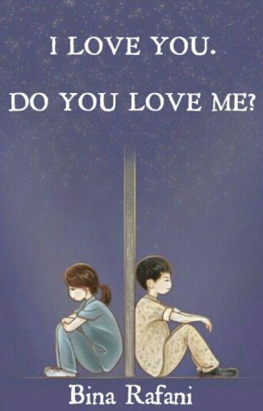 I Love You. Do You Love Me?