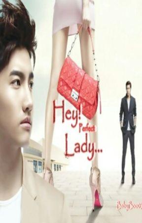 Hey! Perfect Lady... by UKnow_J