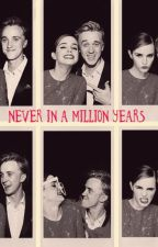 Never in a Million Years {Dramione} by hermionemintgreen