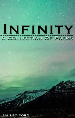 Infinity (A Collection Of Poems) by Hailstorm_2004