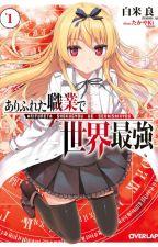 Arifureta Shokugyou de Sekai Saikyou (Web Novel) by caubepro1712
