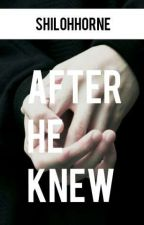 After He Knew by shilohhorne