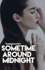 Sometime Around Midnight (Lauren J. / You) by iamgraciee