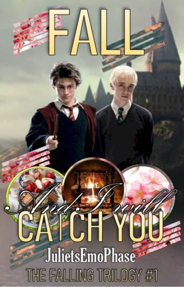 "Fall, And I Will Catch You (A Drarry FanFiction/""Falling"" 1 of 3)"