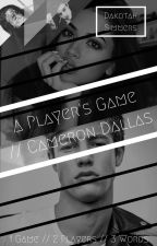 A Player's Game // Cameron Dallas by xBxss_Bxtchx