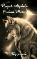 Royal Alpha's Indian Mate.  by preadi