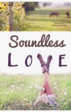 Soundless Love  by fluffyunicorn2000