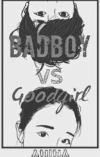 Badboy Vs Goodgirl by aninaaa_