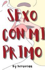 Sexo Con Mi Primo  by LizRuizCam