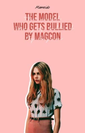 The Model Who Gets Bullied By Magcon | ✔
