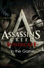 In the Game [Assassin's Creed Syndicate Fanfic] by Finemus