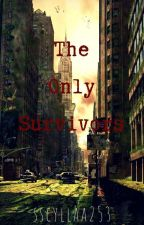 Book 1: The Only Survivors by sscyllaa253