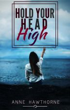 Hold Your Head High by AnneHawthorne