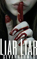 Liar Liar  by SevannahMeg