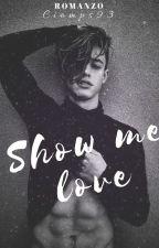 SHOW ME LOVE// Cameron Dallas by Ciomps93