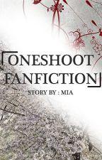 ONESHOOT FANFICTION by Jeon_Mia