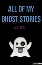 All Of My Ghost Stories by gingerthetiger