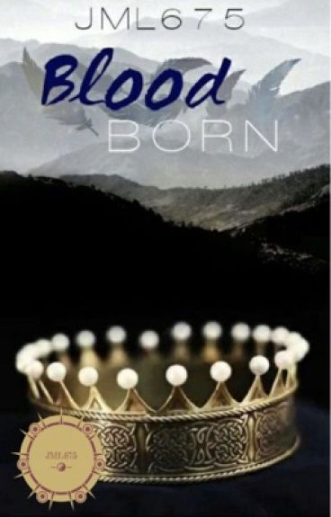 Blood Born [Saga] #Wattys2016 [Borrador]