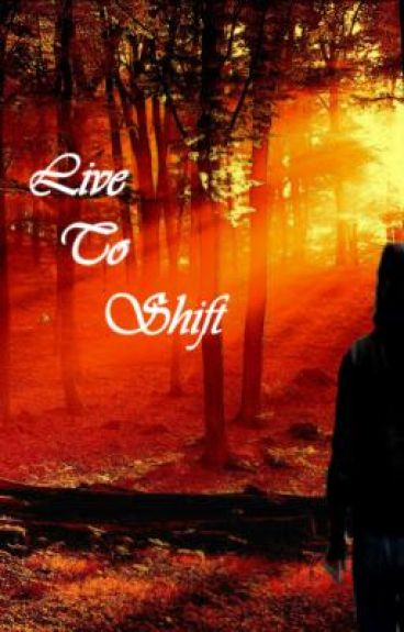 Live to Shift