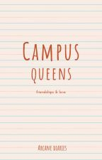 Campus Queens [Completed] [EDITING]|| by karinderyanialex