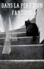 Dans La Peau D'un Fantôme (en réécriture) by _lauraa_2002