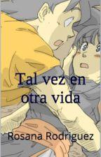 Tal Vez En Otra Vida by RosanaRodriguezRedon