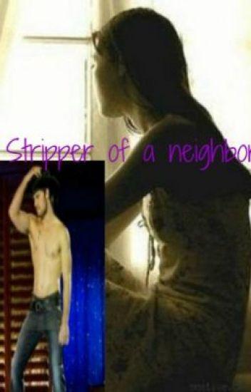 A Stripper of a Neighbor