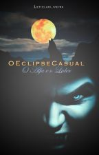 V1   O Eclipse Casual - O Alfa E O Lider by itsleticial