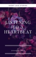 Listening To A Heartbeat by thecafemocha
