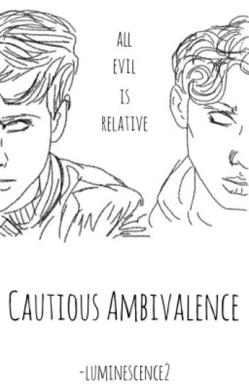 Cautious Ambivalence || Tronnor