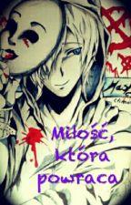 Masky- Love Story: Miłość, która powraca by lovecreepypasta2238