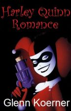 Harley Quinn Romance by GlennKoerner