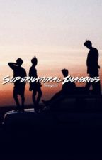 supernatural • imagines ♕ by superrmarvel