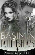 BAŞIMIN TATLI BELASI by ZmreAyeSefer