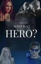 What is a Hero? [ON HOLD] by WritingDreamer