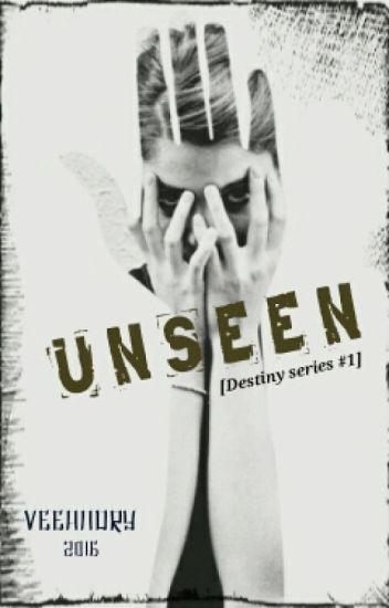 UNSEEN [Destiny Series #1]