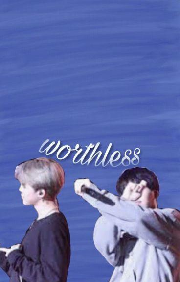 worthless ➽ phan