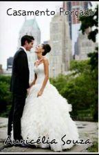Casamento Forçado by AuriceliaSHAKAL