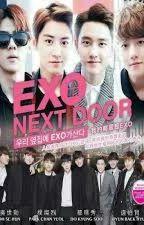 EXO NEXT DOOR (Completed) by heyitsmekjd