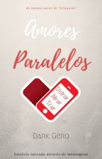 AMORES PARALELOS by DarkGero